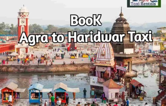 Agra To Haridwar Taxi